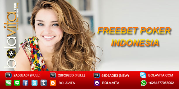 Freebet Poker Indonesia 2016 Tanpa Deposit di Agen Poker